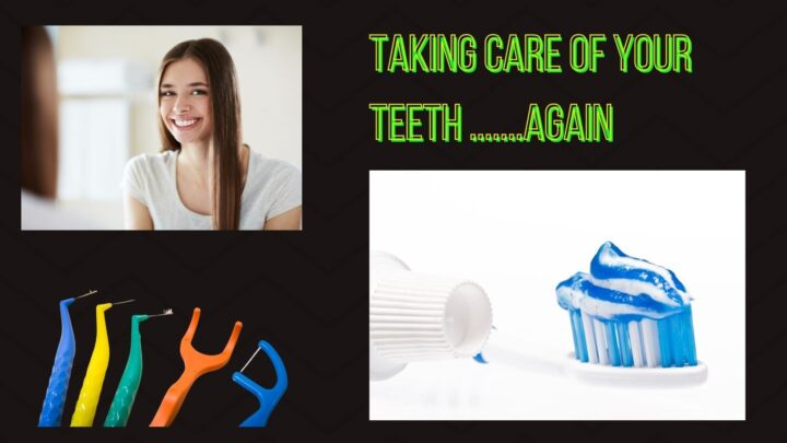 Taking Care of Your Teeth Again